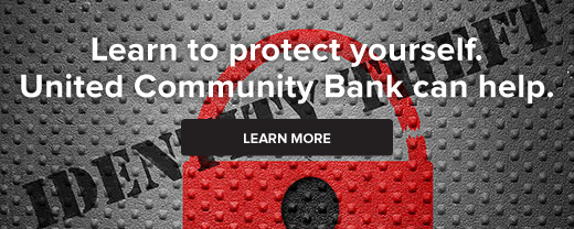 Learn to protect yourself against identity theft. United Community Bank can help.